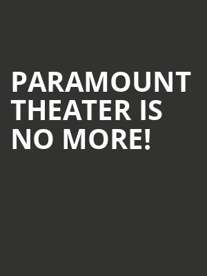 Paramount Theater is no more