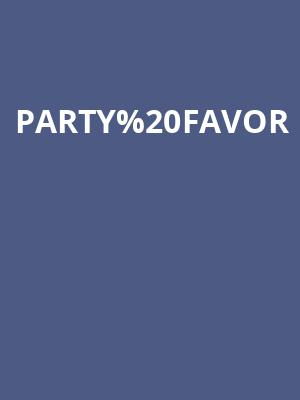 Party Favor at The Catalyst