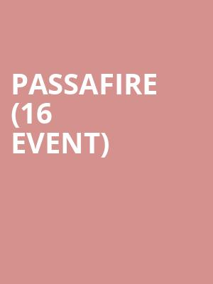 Passafire (16+ Event) at The Catalyst