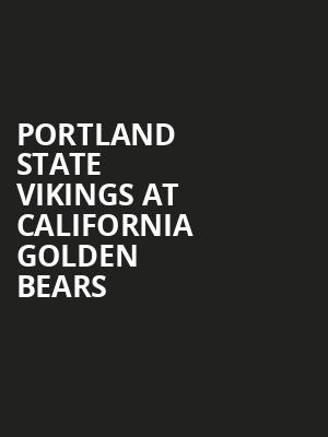 Portland State Vikings at California Golden Bears at Haas Pavilion