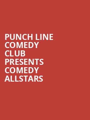 Punch Line Comedy Club Presents Comedy Allstars at Punch Line Comedy Club