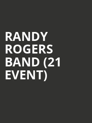 Randy Rogers Band (21+ Event) at The Independent