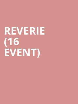 Reverie (16+ Event) at The Catalyst