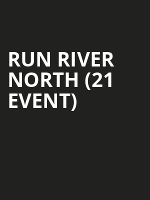 Run River North (21+ Event) at The Independent