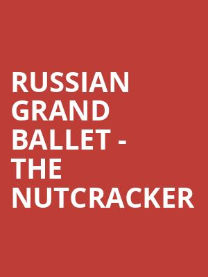 Russian Grand Ballet - The Nutcracker at Palace of Fine Arts