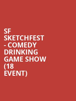 SF Sketchfest - Comedy Drinking Game Show (18+ Event) at Cobbs Comedy Club