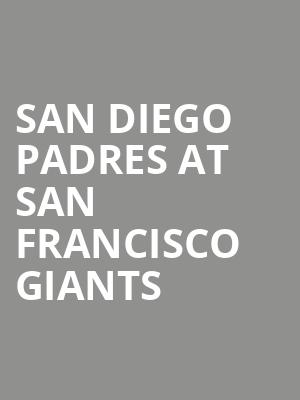 San Diego Padres at San Francisco Giants at AT&T Park