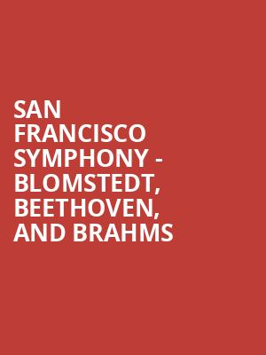 San Francisco Symphony - Blomstedt, Beethoven, and Brahms at Davies Symphony Hall