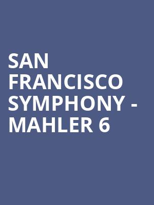 San Francisco Symphony - Mahler 6 & John Adams at Davies Symphony Hall