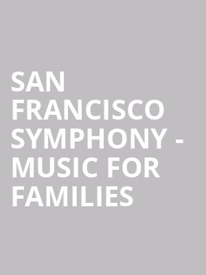 San Francisco Symphony - Music for Families at Davies Symphony Hall