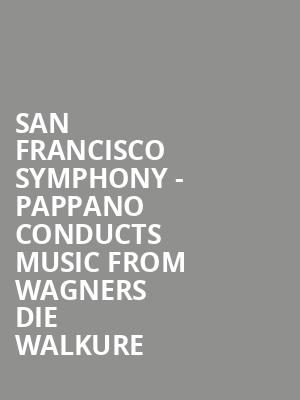 San Francisco Symphony - Pappano Conducts Music from Wagners Die Walkure at Davies Symphony Hall