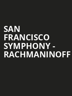San Francisco Symphony - Rachmaninoff at Davies Symphony Hall