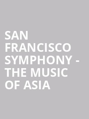 San Francisco Symphony - The Music of Asia at Davies Symphony Hall