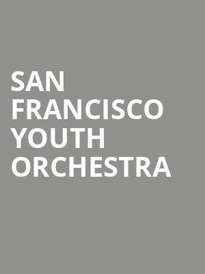 San Francisco Youth Orchestra at Davies Symphony Hall
