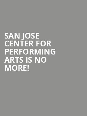 San Jose Center for Performing Arts is no more