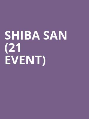 Shiba San (21+ Event) at The Midway