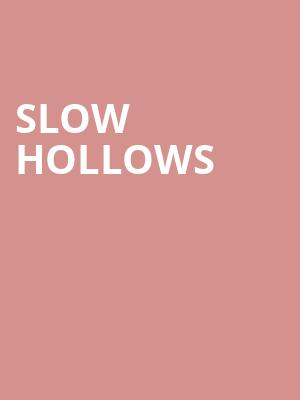 Slow Hollows at Swedish American Hall