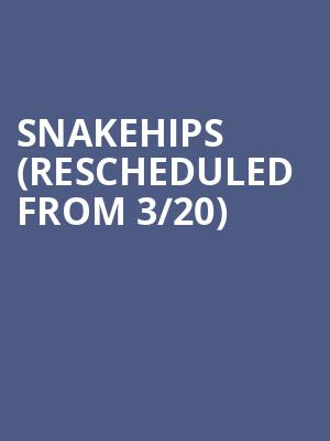 Snakehips (Rescheduled from 3/20) at 1015 Folsom Nightclub
