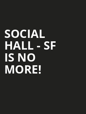Social Hall - SF is no more