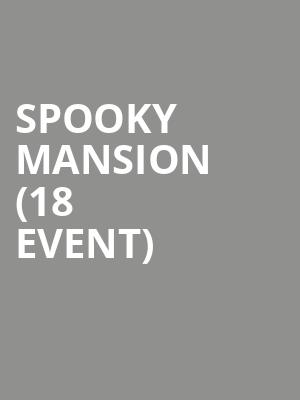 Spooky Mansion (18+ Event) at Brick & Mortar Music Hall