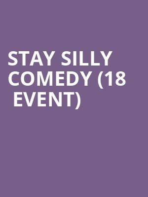Stay Silly Comedy (18+ Event) at Cobbs Comedy Club