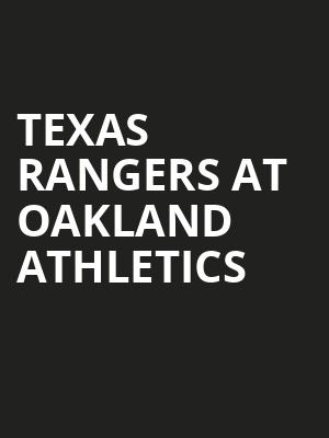 Texas Rangers at Oakland Athletics at Overstock.com Coliseum