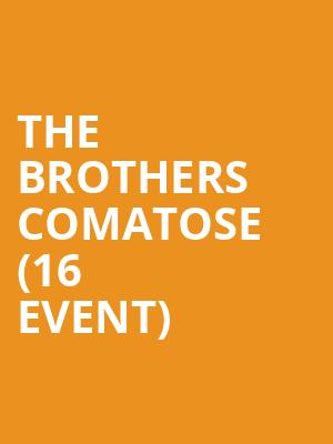 The Brothers Comatose (16+ Event) at The Catalyst