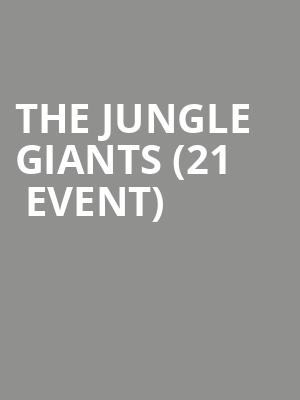 The Jungle Giants (21+ Event) at The Independent