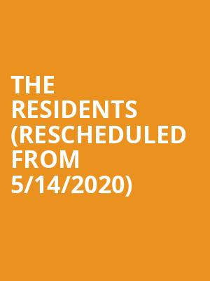The Residents (Rescheduled from 5/14/2020) at The Chapel