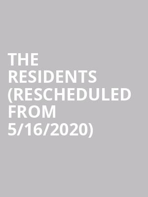 The Residents (Rescheduled from 5/16/2020) at The Chapel