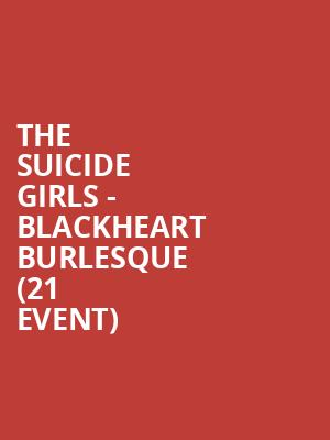 The Suicide Girls - Blackheart Burlesque (21+ Event) at The Catalyst