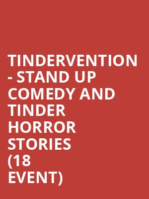 Tindervention - Stand Up Comedy and Tinder Horror Stories (18+ Event) at Cobbs Comedy Club