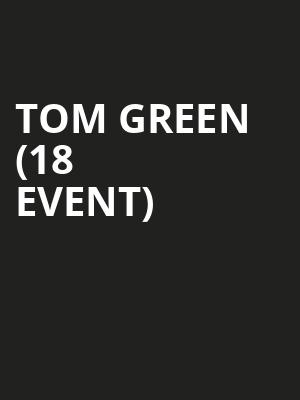 Tom Green (18+ Event) at Cobbs Comedy Club