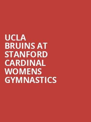 UCLA Bruins at Stanford Cardinal Womens Gymnastics at Maples Pavilion