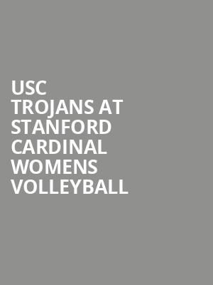 USC Trojans at Stanford Cardinal Womens Volleyball at Maples Pavilion