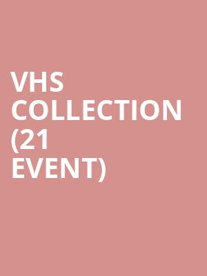 VHS Collection (21+ Event) at The Independent