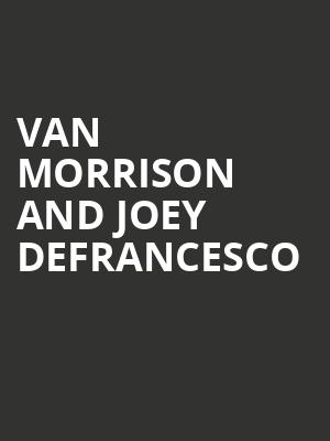 Van Morrison and Joey Defrancesco at Miner Auditorium