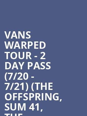 Vans Warped Tour - 2 Day Pass (7/20 - 7/21) (The Offspring, Sum 41, The All-American Rejects) at Shoreline Amphitheatre