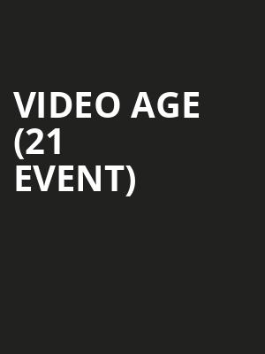 Video Age (21+ Event) at Brick & Mortar Music Hall