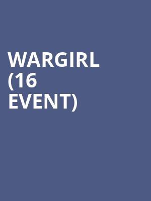 Wargirl (16+ Event) at The Catalyst