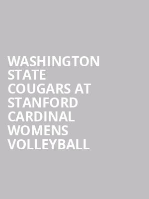Washington State Cougars at Stanford Cardinal Womens Volleyball at Maples Pavilion
