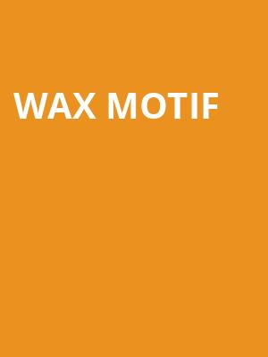 Wax Motif at August Hall