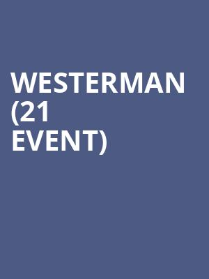 Westerman (21+ Event) at The Independent