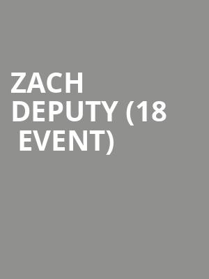 Zach Deputy (18+ Event) at Brick & Mortar Music Hall