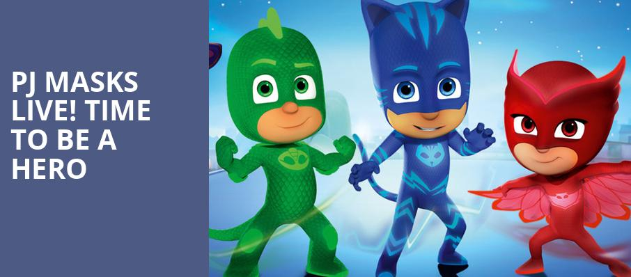 PJ Masks Live Time To Be A Hero, Ruth Finley Person Theater, San Francisco