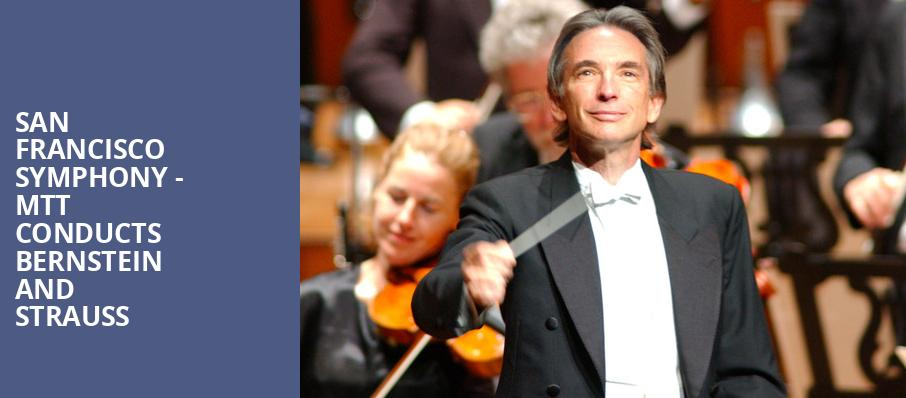 San Francisco Symphony MTT Conducts Bernstein and Strauss, Davies Symphony Hall, San Francisco
