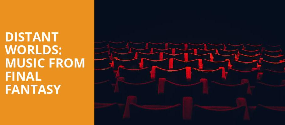 Distant Worlds Music From Final Fantasy, Davies Symphony Hall, San Francisco