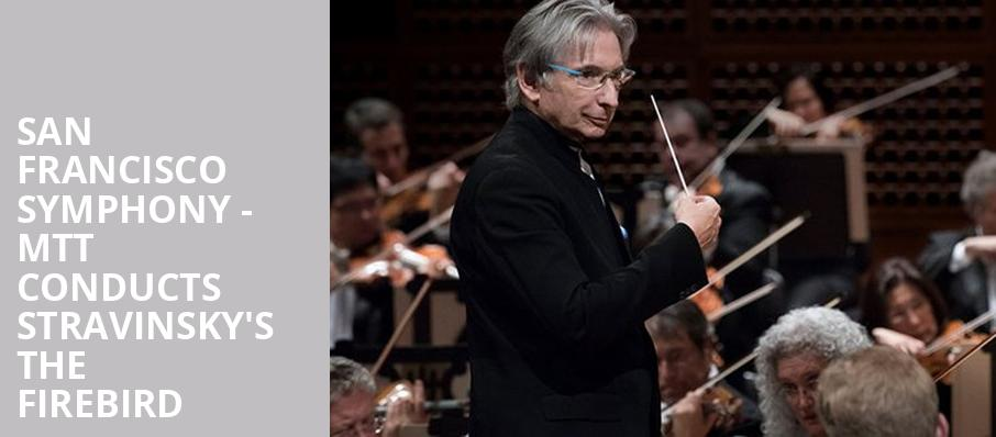 San Francisco Symphony MTT Conducts Stravinskys The Firebird, Davies Symphony Hall, San Francisco