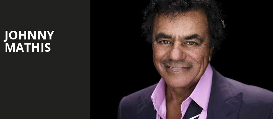 Johnny Mathis, Ruth Finley Person Theater, San Francisco