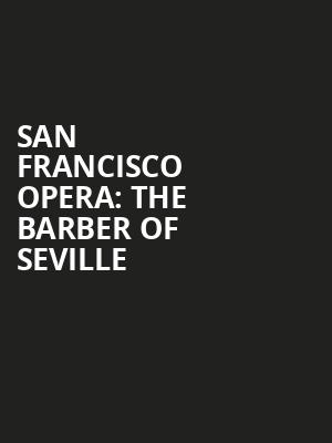 San Francisco Opera: The Barber of Seville Poster
